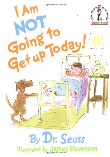 I Am Not Going to Get Up Today! (Beginner Books)