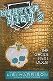 The Ghoul Next Door (Monster High (Pb))