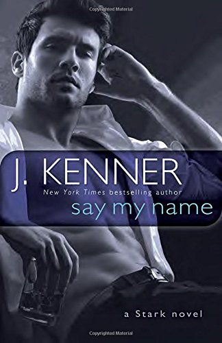 Free download say my name a stark novel by j kenner pdf online we give you lots of numbers of link to get the book you can find this book easily right here as one ofthe window to open the new world this say my name fandeluxe Image collections