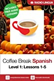 Coffee Break Spanish 1: Lessons 1-5 - Learn Spanish in your coffee break (English Edition)