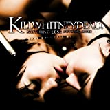 Nothing Less Nothing More by Killwhitneydead [Music CD]