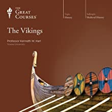 The Vikings  by The Great Courses Narrated by Professor Kenneth W. Harl
