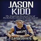 Jason Kidd: The Inspiring Story of One of Basketball's Greatest Point Guards Hörbuch von Clayton Geoffreys Gesprochen von: Michael Hanko