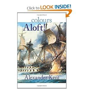 Colours Aloft! (The Bolitho Novels) (Volume 16) Alexander Kent