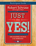 img - for Just Say Yes! Participant Guide: Unleashing People for Ministry book / textbook / text book