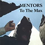Songtexte von Mentors - To The Max
