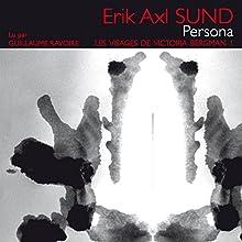 Persona (Les visages de Victoria Bergmann 1) | Livre audio Auteur(s) : Erik Axl Sund Narrateur(s) : Guillaume Ravoire