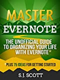 img - for Master Evernote: The Unofficial Guide to Organizing Your Life with Evernote (Plus 75 Ideas for Getting Started) book / textbook / text book