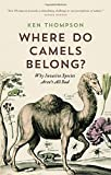 Where do camels belong? In the Arab world is the obvious answer. But they are relative newcomers there. They evolved and lived for tens of millions of years in North America, while today they retain their greatest diversity in South America and have ...