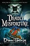 Deadly Misfortune:  Book Two in the Quintspinner Trilogy (Quintspinner Series)