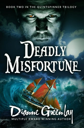 Book: Deadly Misfortune - Book Two in the Quintspinner Trilogy by Dianne Greenlay
