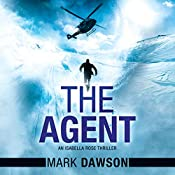 The Agent: Isabella Rose, Book 3 | Mark Dawson