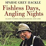 Fishless Days, Angling Nights: Classic Stories, Reminiscences, and Lore | Sparse Grey Hackle,Nick Lyons (introduction)