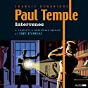 Paul Temple Intervenes (       UNABRIDGED) by Francis Durbridge Narrated by Toby Stephens
