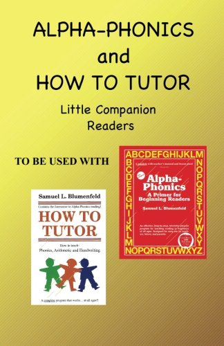 Alpha Phonics and How to Tutor Little Companion Readers