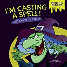 I'm Casting a Spell!: Meet a Fairy-Tale Witch Audiobook by Lisa Bullard Narrated by  Intuitive
