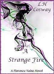 A Strange Fire