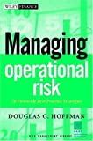 Managing Operational Risk:20 Firmwide Best Practice Strategies