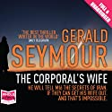 The Corporal's Wife Audiobook by Gerald Seymour Narrated by Daniel Philpott