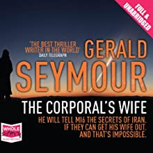 The Corporal's Wife (       UNABRIDGED) by Gerald Seymour Narrated by Daniel Philpott