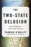 img - for The Two-State Delusion: Israel and Palestine   A Tale of Two Narratives book / textbook / text book