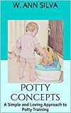 Potty Concepts: A Simple and Loving Approach to Potty Training