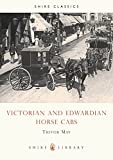 img - for Victorian and Edwardian Horse Cabs (Shire Library) book / textbook / text book
