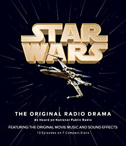 Star Wars: The Original Radio Drama by Lucasfilm Ltd. and National Public Radio