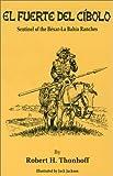 img - for El Fuerto Del Cibolo: Sentinel of the Bexar-La Bahia Ranches by Robert H. Thonhoff (1992-02-03) book / textbook / text book