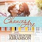 Chances Are Hörbuch von Traci Hunter Abramson Gesprochen von: Luone Ingram