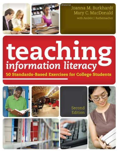 Teaching Information Literacy: 50 Standards-based Exercises for College Students