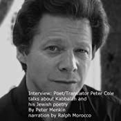 Interview: Poet/Translator Peter Cole Talks About Kabbalah and His Jewish Poetry | [Peter Menkin]