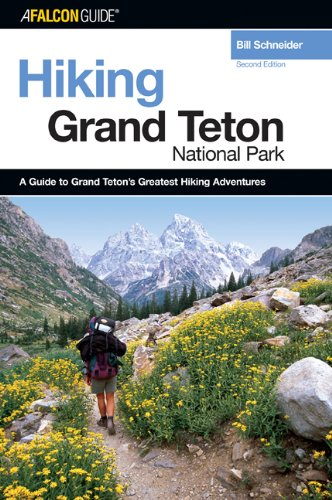 Hiking Grand Teton National Park, 2nd (Hiking Guide Series)