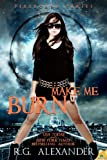 Make Me Burn (Fireborne)