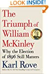 The Triumph of William McKinley: Why...