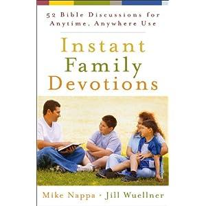 【クリックで詳細表示】Instant Family Devotions: 52 Bible Discussions for Anytime, Anywhere Use: Mike Nappa, Jill Wuellner: 洋書