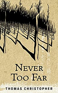 (FREE on 1/4) Never Too Far by Thomas Christopher - http://eBooksHabit.com
