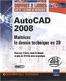 echange, troc Olivier Le Frapper - AutoCAD 2008 - Coffret de 2 livres : Maîtrisez le dessin technique en 2D