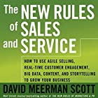 The New Rules of Sales and Service: How to Use Agile Selling, Real-Time Customer Engagement, Big Data, Content, and Storytelling to Grow Your Business Hörbuch von David Meerman Scott Gesprochen von: David Meerman Scott