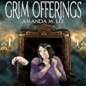 Grim Offerings: Aisling Grimlock, Book 2 Audiobook by Amanda M. Lee Narrated by Karen Krause