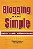 Blogging Made Simple: Powerful Strategies For Blogging Success! (Volume 1)