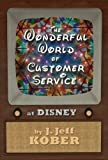img - for The Wonderful World of Customer Service at Disney Paperback February 9, 2009 book / textbook / text book