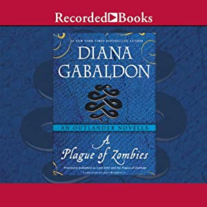 A Plague of Zombies: An Outlander Novella | [Diana Gabaldon]