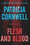 Flesh and Blood: A Scarpetta Novel (Kay Scarpetta Series)