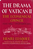 img - for The Drama of Vatican II: The Ecumenical Council, June, 1962-December, 1965 book / textbook / text book