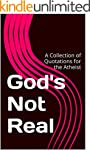 God's Not Real: A Collection of Quota...