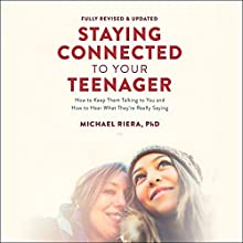 Staying Connected to Your Teenager, Revised Edition: How to Keep Them Talking to You and How to Hear What They're Really Saying | Livre audio Auteur(s) : Michael Riera Narrateur(s) : Brett Barry