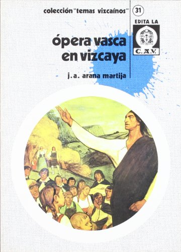 Opera Vasca En Vizcaya  - J. A. Arana Martija - Libro
