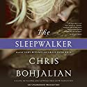 The Sleepwalker: A Novel Audiobook by Chris Bohjalian Narrated by Cady McClain, Grace Experience