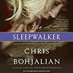 The Sleepwalker: A Novel | Chris Bohjalian